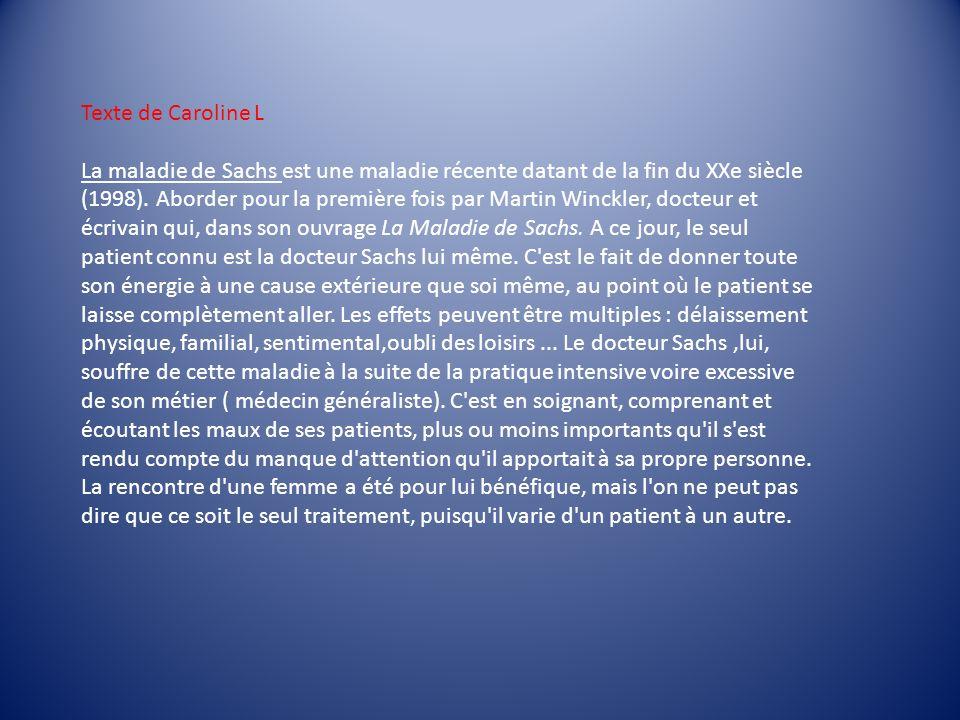 Texte de Caroline L La maladie de Sachs est une maladie récente datant de la fin du XXe siècle (1998). Aborder pour la première fois par Martin Winckl