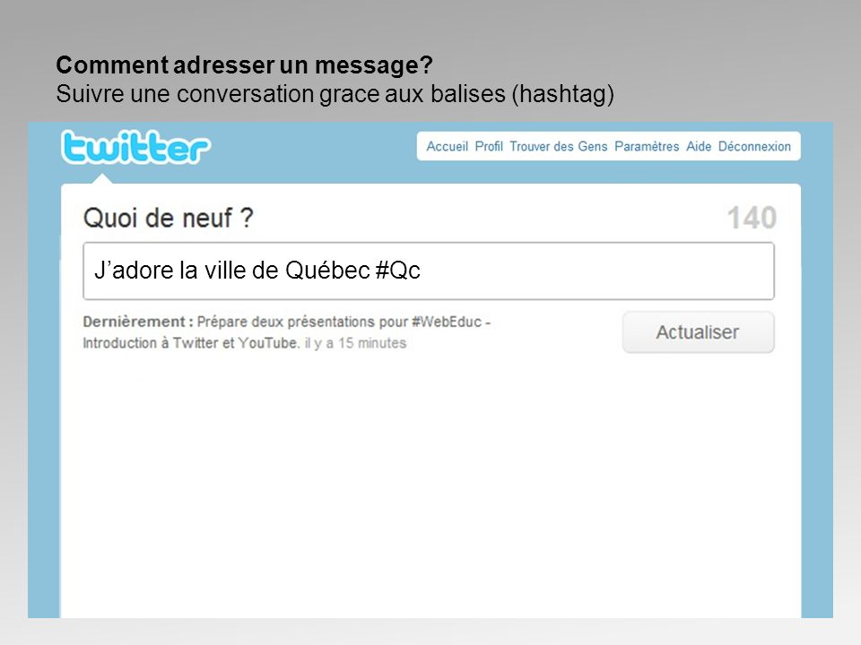 Comment adresser un message.