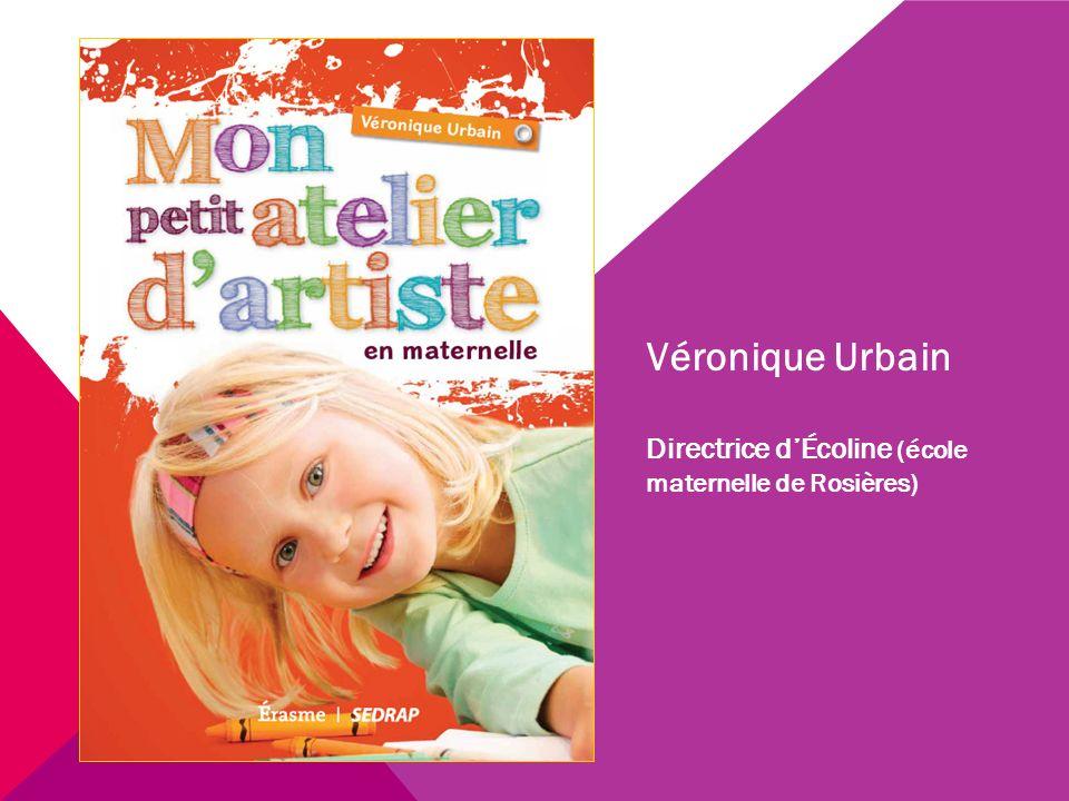 Véronique Urbain Directrice dÉcoline (école maternelle de Rosières)