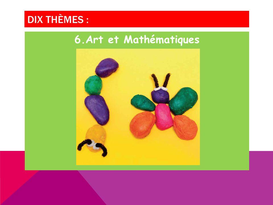 DIX THÈMES : 6.Art et Mathématiques