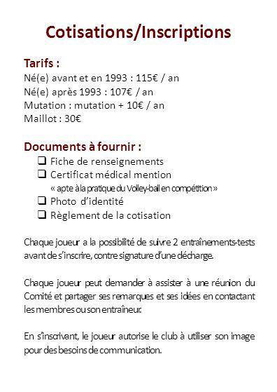 Cotisations/Inscriptions Tarifs : Né(e) avant et en 1993 : 115 / an Né(e) après 1993 : 107 / an Mutation : mutation + 10 / an Maillot : 30 Documents à