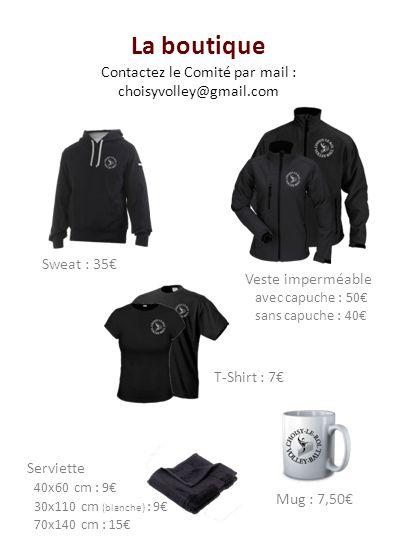 La boutique Contactez le Comité par mail : choisyvolley@gmail.com T-Shirt : 7 Serviette 40x60 cm : 9 30x110 cm (blanche) : 9 70x140 cm : 15 Veste impe