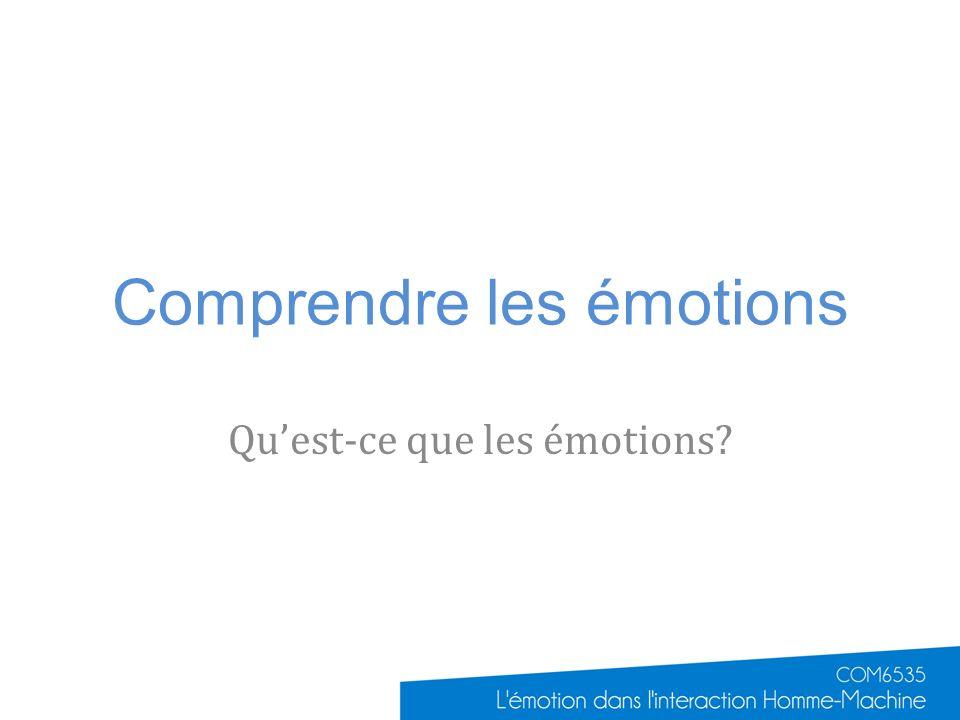 Comprendre les émotions Quest-ce que les émotions?