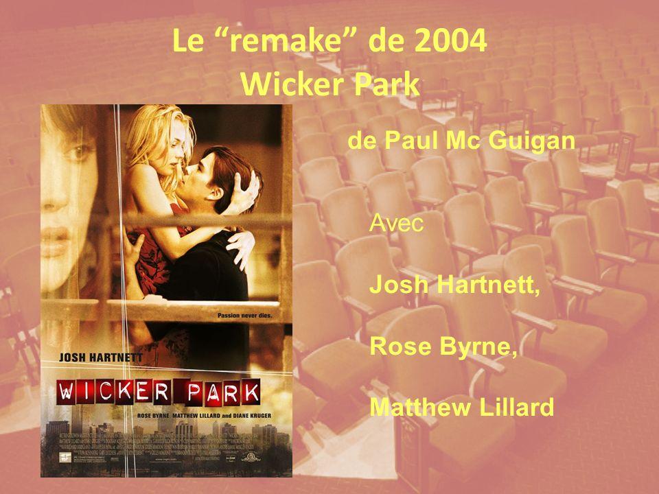 Le remake de 2004 Wicker Park de Paul Mc Guigan Avec Josh Hartnett, Rose Byrne, Matthew Lillard