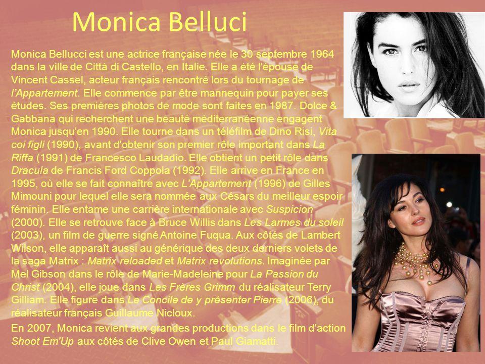 Monica Belluci Monica Bellucci est une actrice française née le 30 septembre 1964 dans la ville de Città di Castello, en Italie.