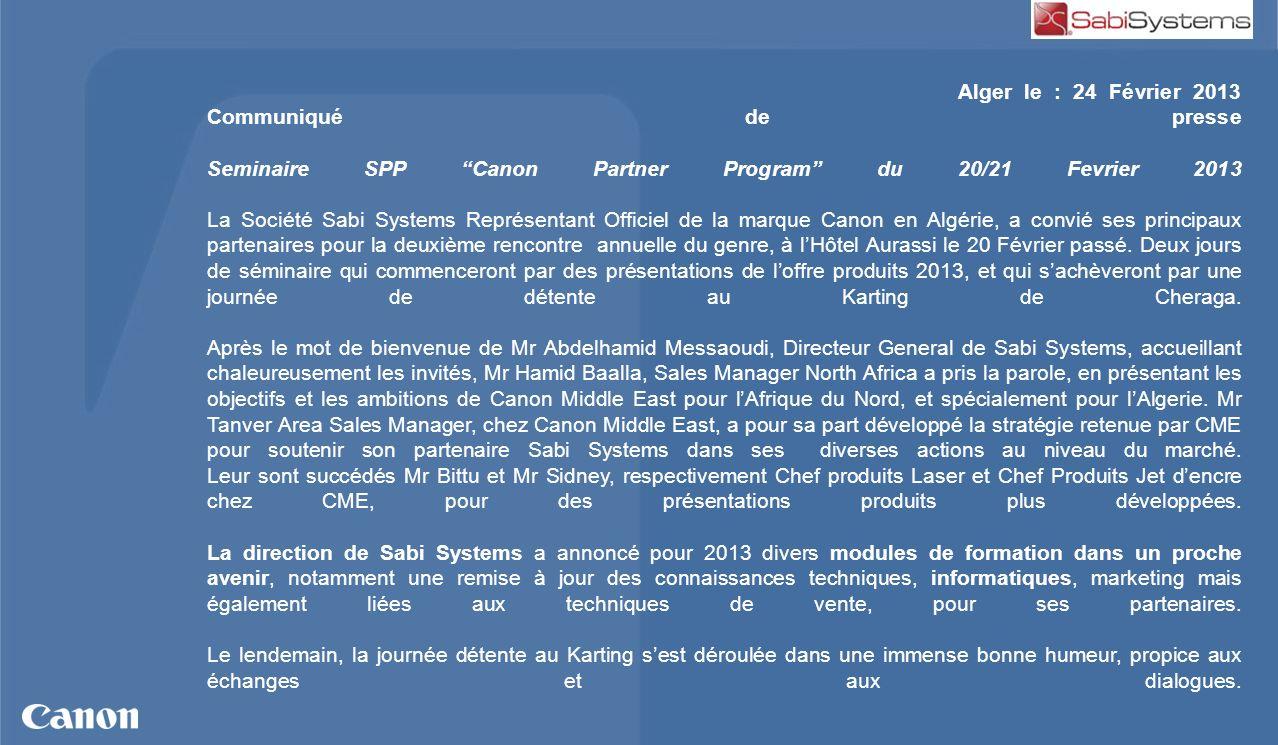 Alger le : 24 Février 2013 Communiqué de presse Seminaire SPP Canon Partner Program du 20/21 Fevrier 2013 La Société Sabi Systems Représentant Officie