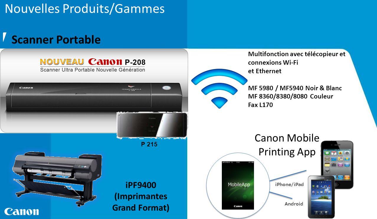Nouvelles Produits/Gammes Scanner Portable iPF9400 (Imprimantes Grand Format) iPhone/iPad Android Canon Mobile Printing App P 215 Multifonction avec t