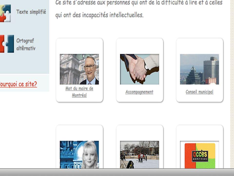 Connaitre lutilisateur!!! http://www.ville.montreal.qc.ca/accessimple Site pour les handicapés mentaux