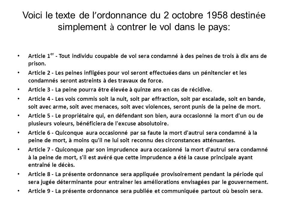 Voici le texte de l ordonnance du 2 octobre 1958 destin é e simplement à contrer le vol dans le pays: Article 1 er - Tout individu coupable de vol ser