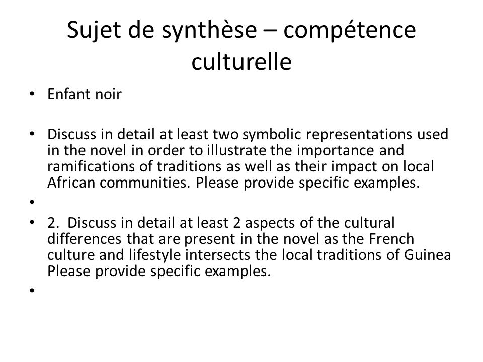 Sujet de synthèse – compétence culturelle Enfant noir Discuss in detail at least two symbolic representations used in the novel in order to illustrate