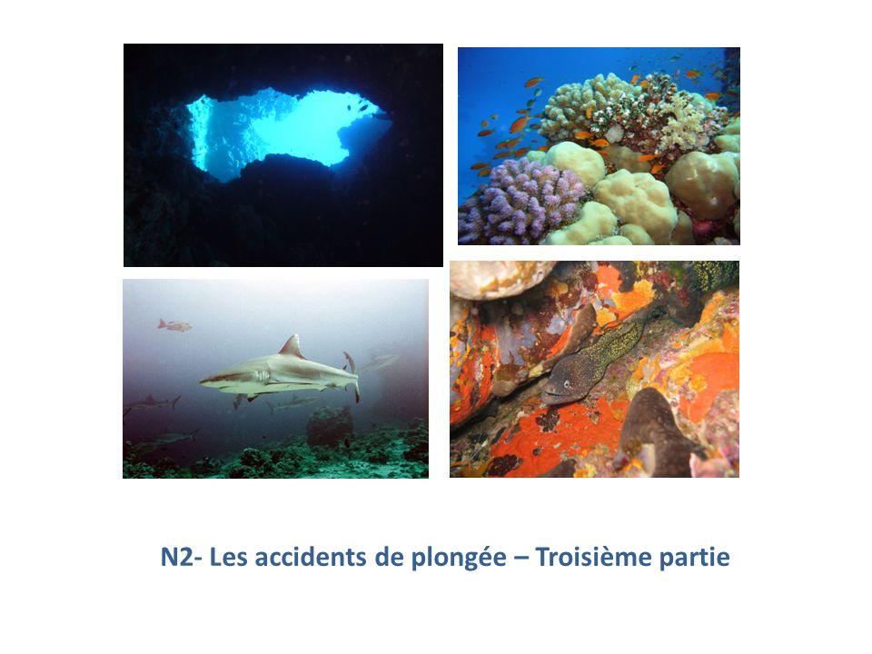 N2- Les accidents de plongée – Troisième partie