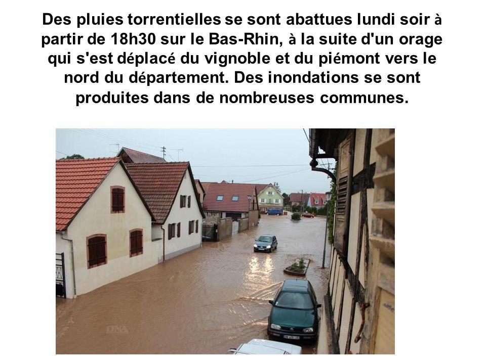 Des pluies torrentielles se sont abattues lundi soir à partir de 18h30 sur le Bas-Rhin, à la suite d'un orage qui s'est d é plac é du vignoble et du p