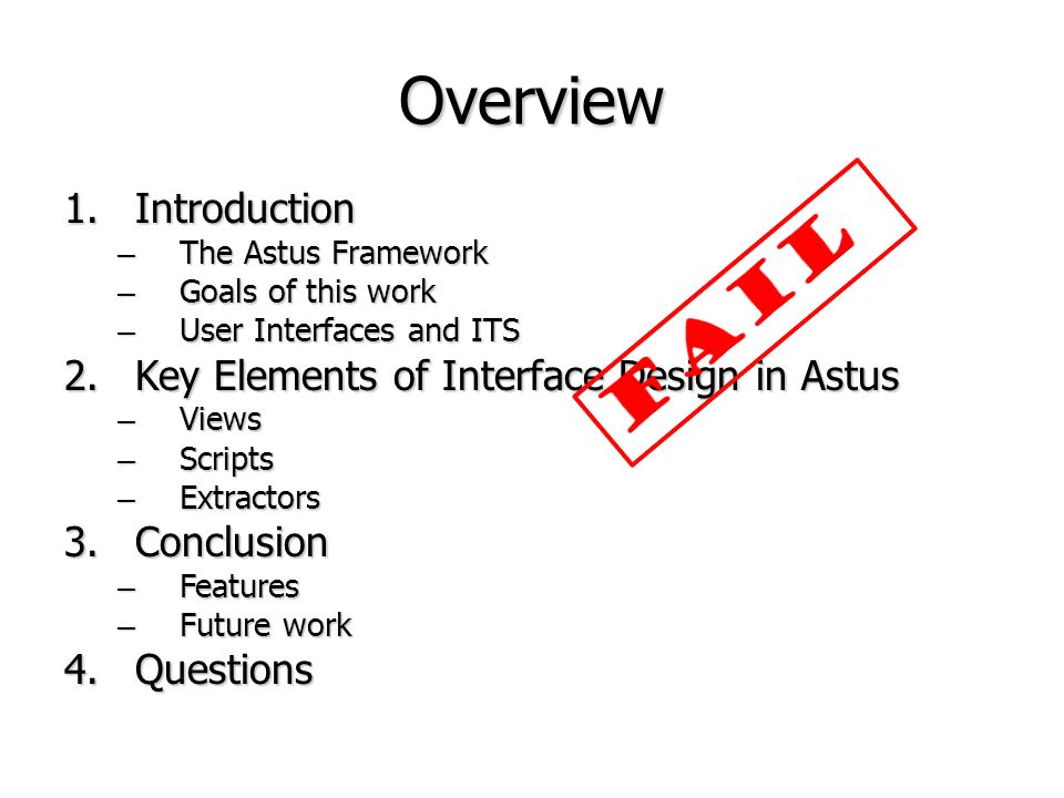 Overview 1.Introduction – The Astus Framework – Goals of this work – User Interfaces and ITS 2.Key Elements of Interface Design in Astus – Views – Scr