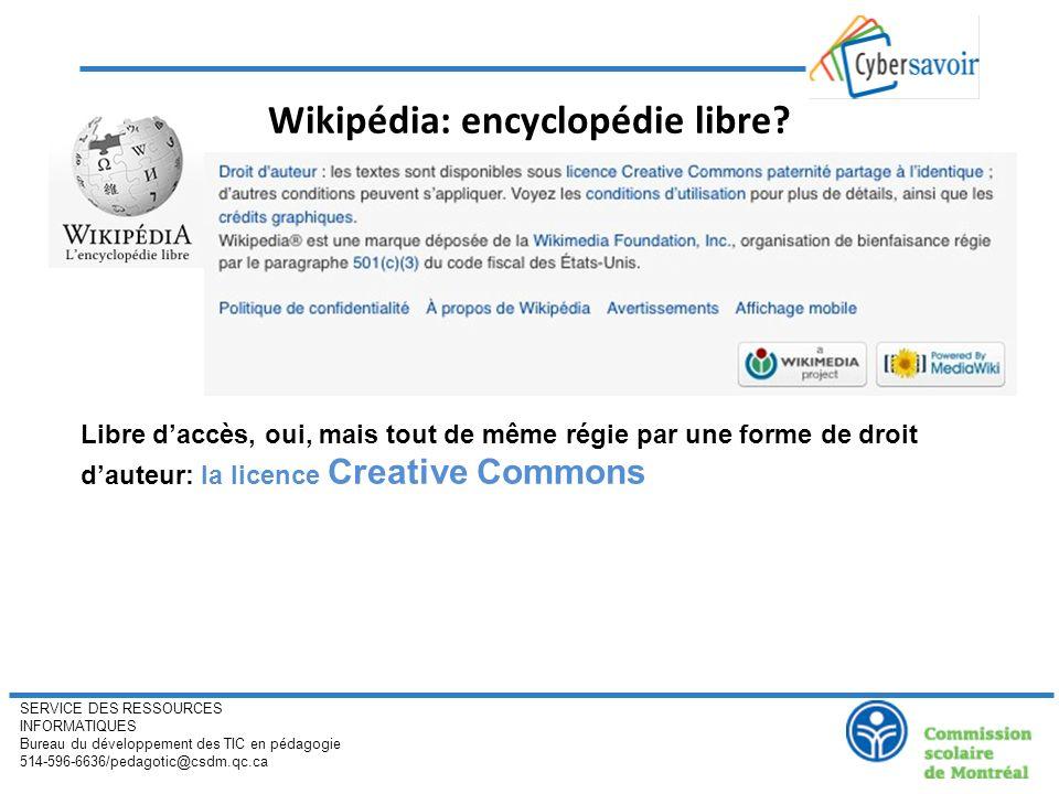 SERVICE DES RESSOURCES INFORMATIQUES Bureau du développement des TIC en pédagogie 514-596-6636/pedagotic@csdm.qc.ca Wikipédia: encyclopédie libre? Lib