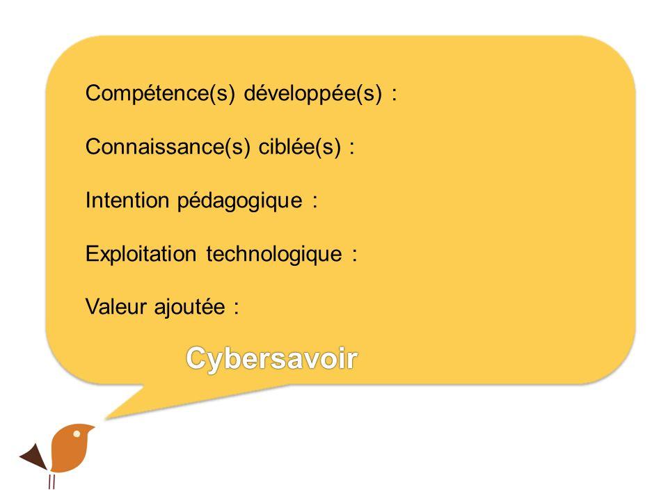 Pause Compétence(s) développée(s) : Connaissance(s) ciblée(s) : Intention pédagogique : Exploitation technologique : Valeur ajoutée : Cybersavoir