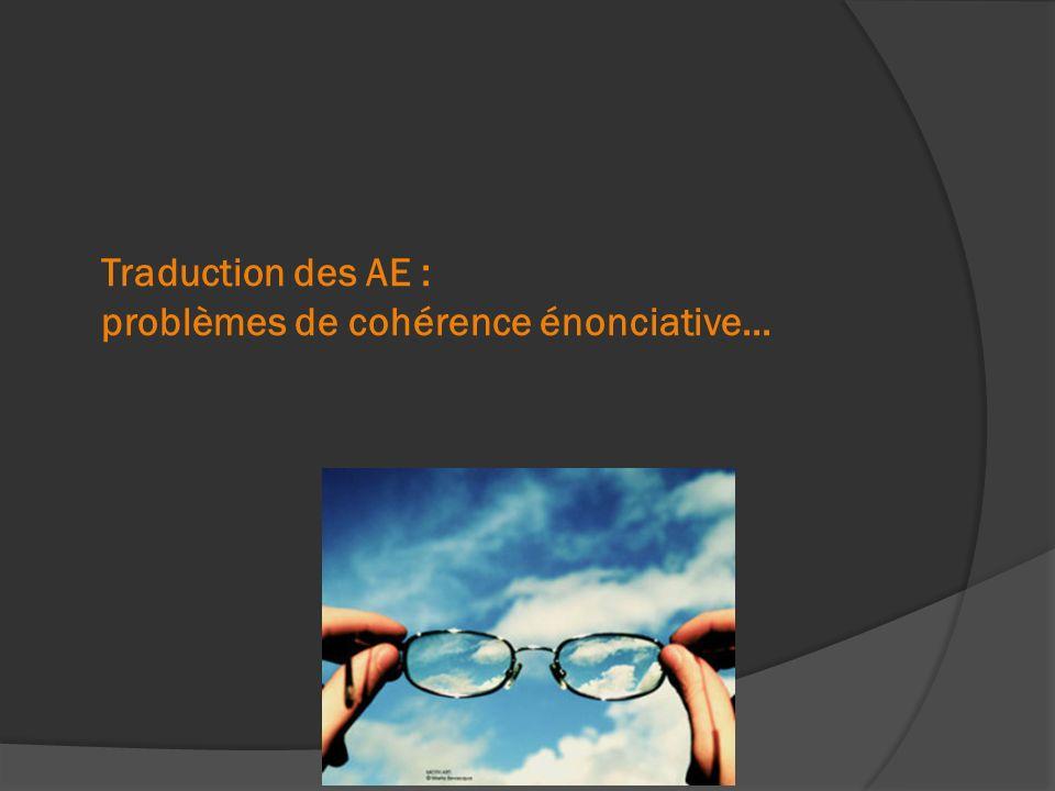 Traduction des AE : problèmes de cohérence énonciative…