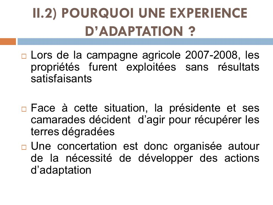 II.2) POURQUOI UNE EXPERIENCE DADAPTATION .