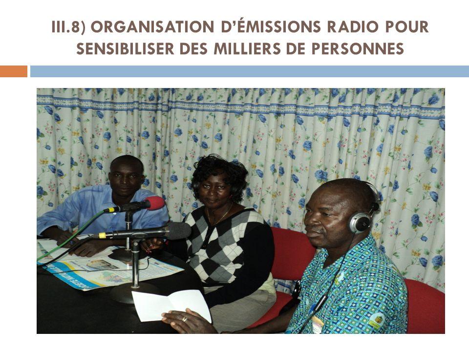 III.8) ORGANISATION DÉMISSIONS RADIO POUR SENSIBILISER DES MILLIERS DE PERSONNES