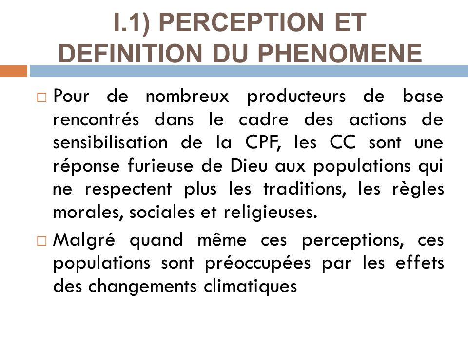I.1) PERCEPTION ET DEFINITION DU PHENOMENE Pour de nombreux producteurs de base rencontrés dans le cadre des actions de sensibilisation de la CPF, les