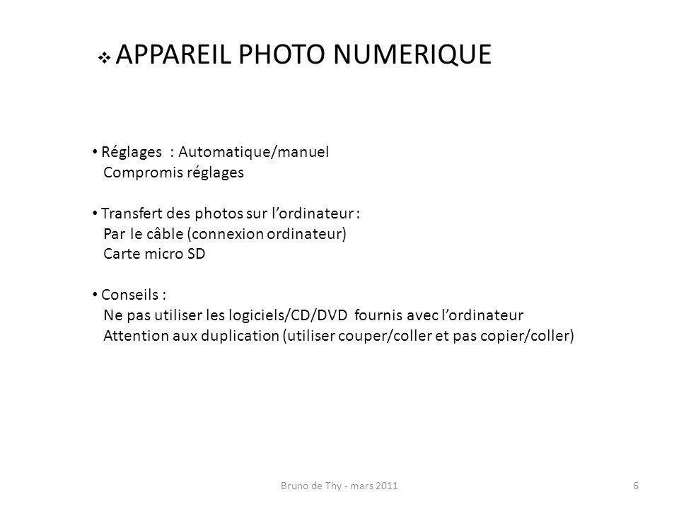 APPAREIL PHOTO NUMERIQUE Réglages : Automatique/manuel Compromis réglages Transfert des photos sur lordinateur : Par le câble (connexion ordinateur) C