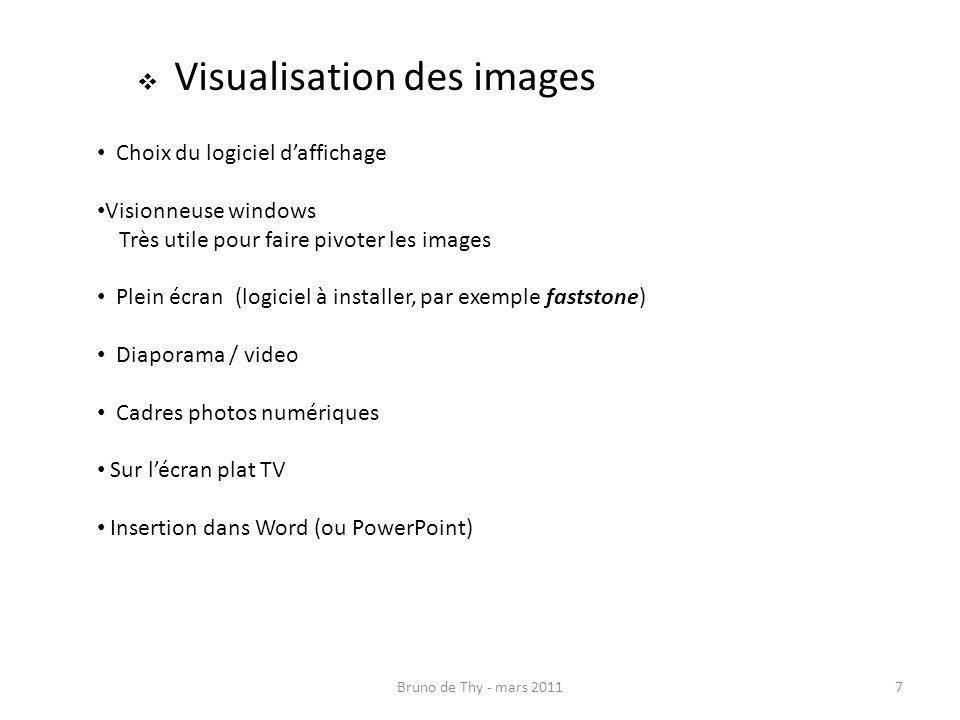 7 Visualisation des images Choix du logiciel daffichage Visionneuse windows Très utile pour faire pivoter les images Plein écran (logiciel à installer