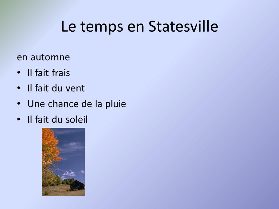 Le temps en Statesville en automne Il fait frais Il fait du vent Une chance de la pluie Il fait du soleil