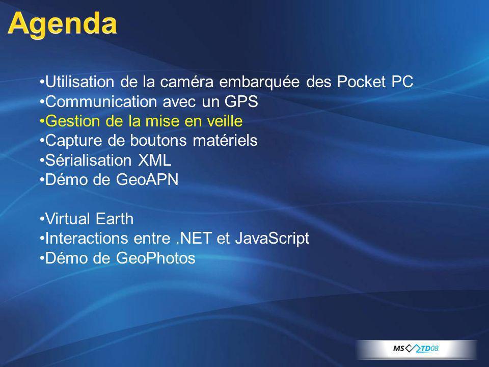 Utilisation de la caméra embarquée des Pocket PC Communication avec un GPS Gestion de la mise en veille Capture de boutons matériels Sérialisation XML