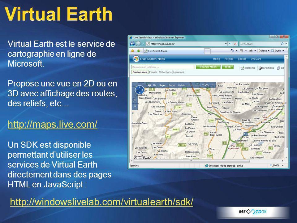 Virtual Earth est le service de cartographie en ligne de Microsoft. Propose une vue en 2D ou en 3D avec affichage des routes, des reliefs, etc… http:/