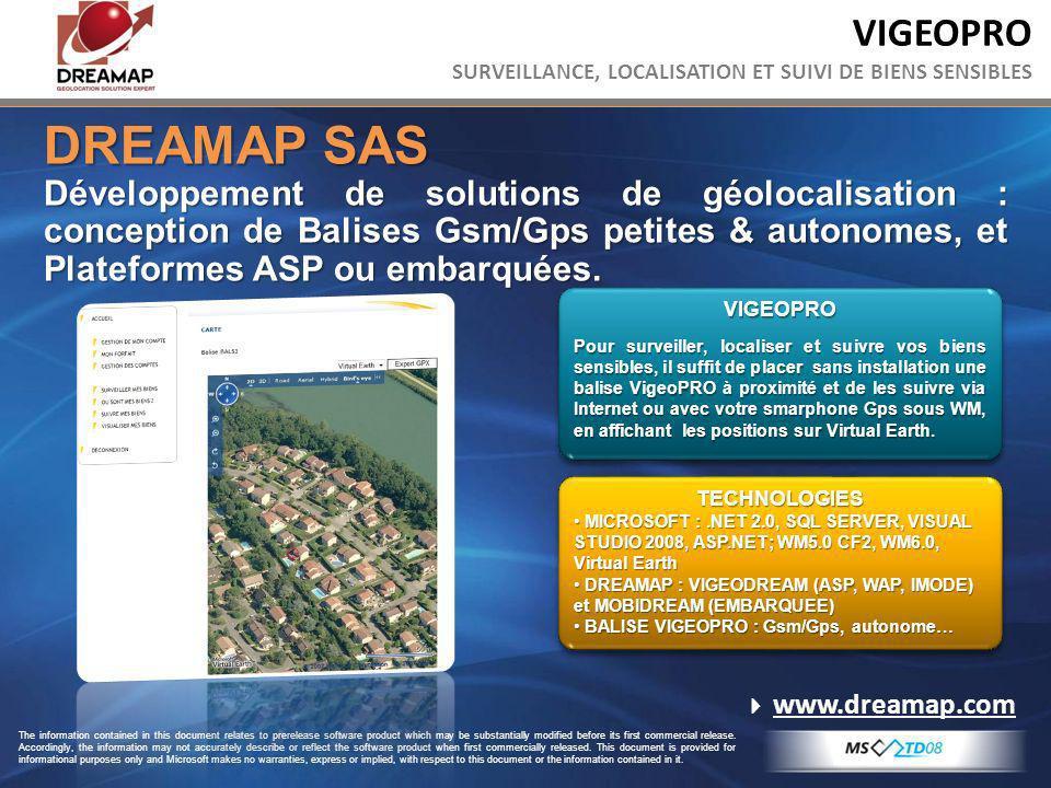 VIGEOPRO SURVEILLANCE, LOCALISATION ET SUIVI DE BIENS SENSIBLES DREAMAP SAS Développement de solutions de géolocalisation : conception de Balises Gsm/