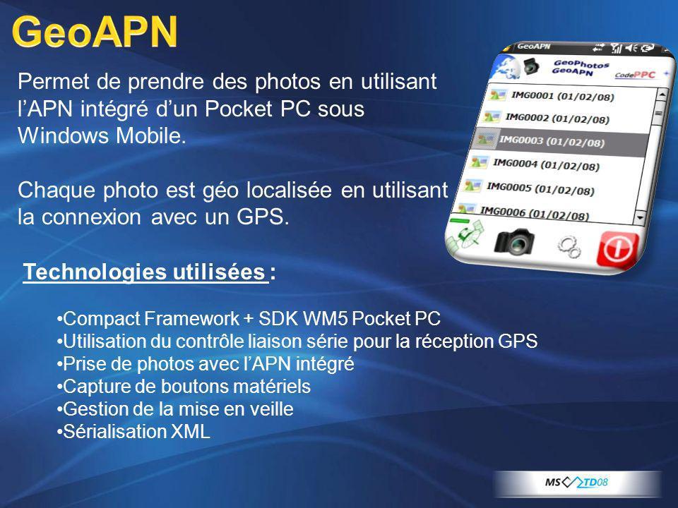 Permet de prendre des photos en utilisant lAPN intégré dun Pocket PC sous Windows Mobile. Chaque photo est géo localisée en utilisant la connexion ave