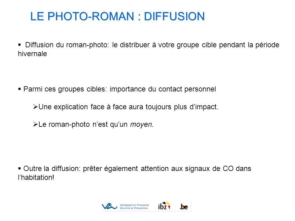 LE PHOTO-ROMAN : DIFFUSION Diffusion du roman-photo: le distribuer à votre groupe cible pendant la période hivernale Parmi ces groupes cibles: importa