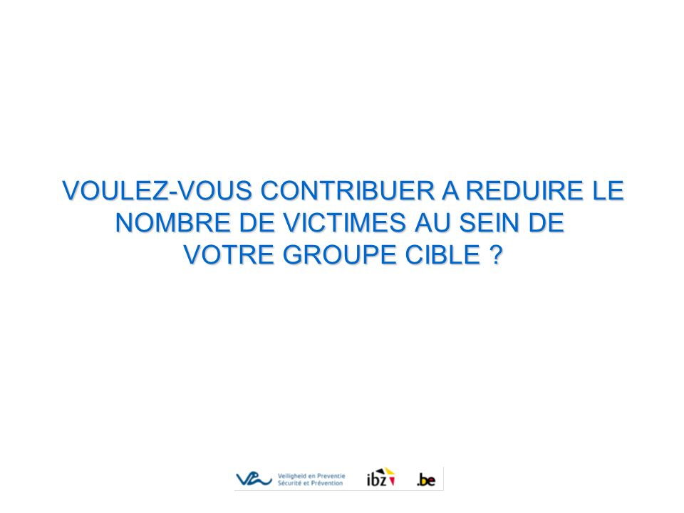 CAMPAGNE DE PREVENTION SPF INTERIEUR CAMPAGNE GENERALE EXTRA: ATTENTION POUR PERS.