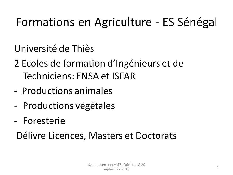 Formations en Agriculture - ES Sénégal Université Gaston Berger de Saint-Louis UFR Sciences Agronomiques, Aquaculture et Technologies Alimentaires Cette UFR a démarré en 2010-2011 et propose quatre Licences pour le moment: -Productions végétales et agronomie; -Productions animales et élevage; -Aquaculture -Technologies agro-alimentaires.