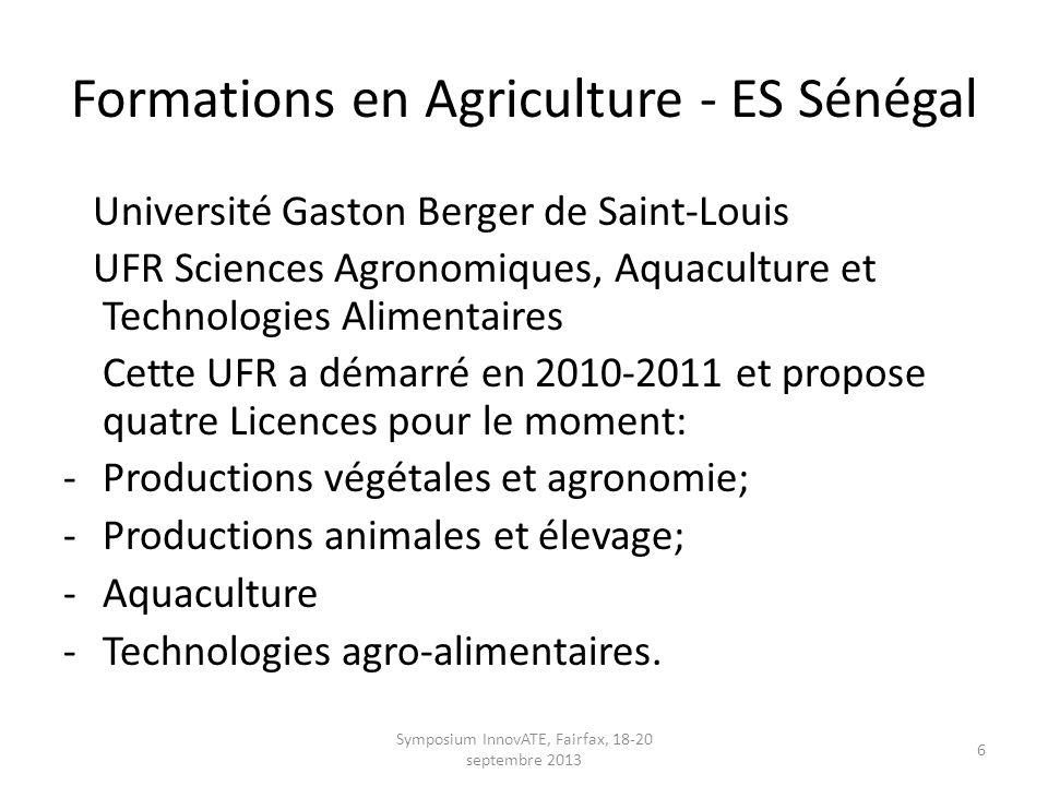 Formations en Agriculture - ES Sénégal Université Assane Seck de Ziguinchor UFR Sciences et Technologies -Licence Agroforesterie -Licence Professionnelle Agro-ressources et Entreprenariat; -Master Agroforesterie.