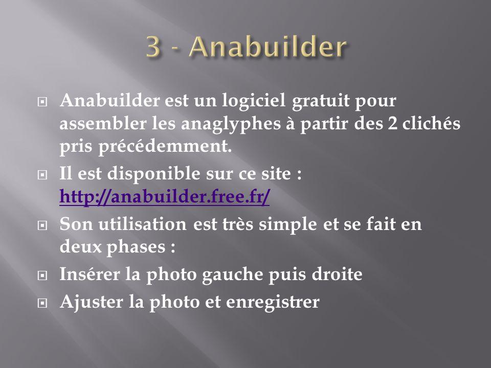 Anabuilder est un logiciel gratuit pour assembler les anaglyphes à partir des 2 clichés pris précédemment.