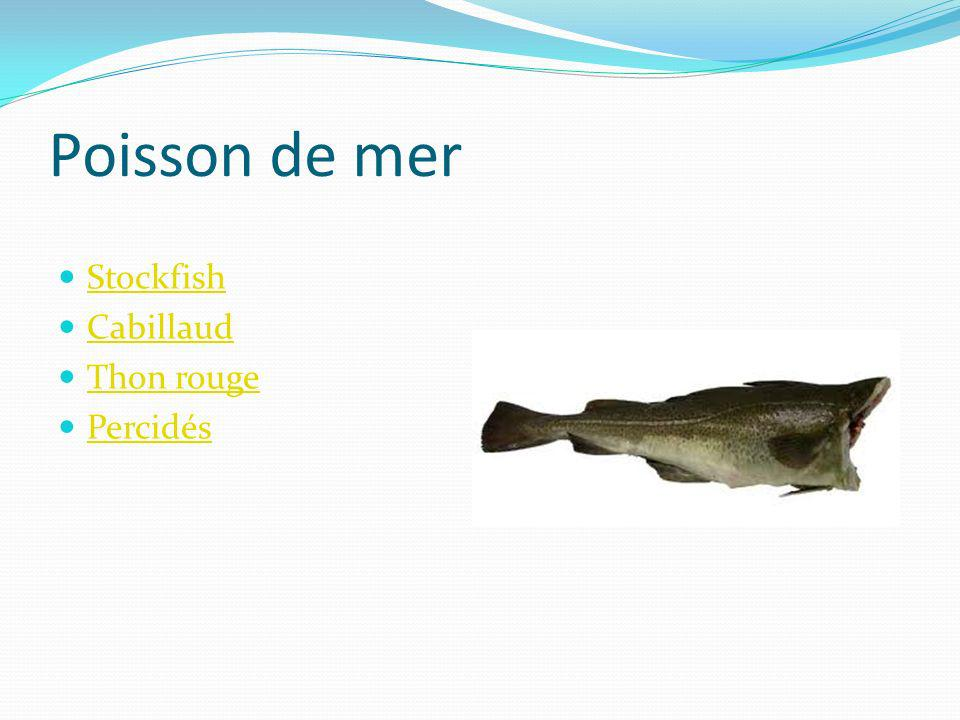 Poisson de mer Stockfish Cabillaud Thon rouge Percidés