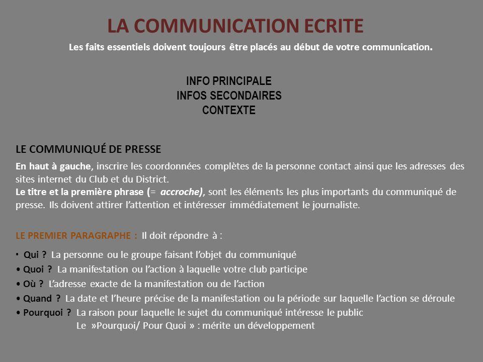 LA COMMUNICATION ECRITE LE COMMUNIQUÉ DE PRESSE En haut à gauche, inscrire les coordonnées complètes de la personne contact ainsi que les adresses des sites internet du Club et du District.