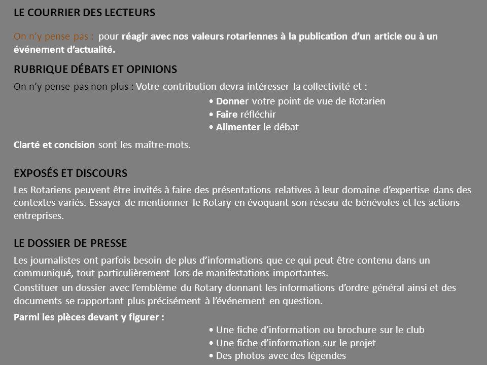 LE COURRIER DES LECTEURS On ny pense pas : pour réagir avec nos valeurs rotariennes à la publication dun article ou à un événement dactualité.