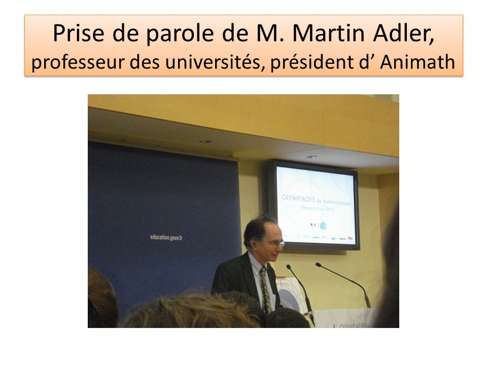 Prise de parole de M. Martin Adler, professeur des universités, président d Animath