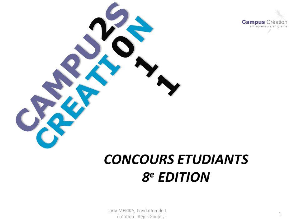 soria MEKIKA, Fondation de Lyon/Campus création - Régis Goujet, EM Lyon 1 CONCOURS ETUDIANTS 8 e EDITION CAMPU S CREATI N 2011201120112011