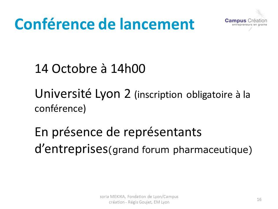 soria MEKIKA, Fondation de Lyon/Campus création - Régis Goujet, EM Lyon 16 Conférence de lancement 14 Octobre à 14h00 Université Lyon 2 (inscription o