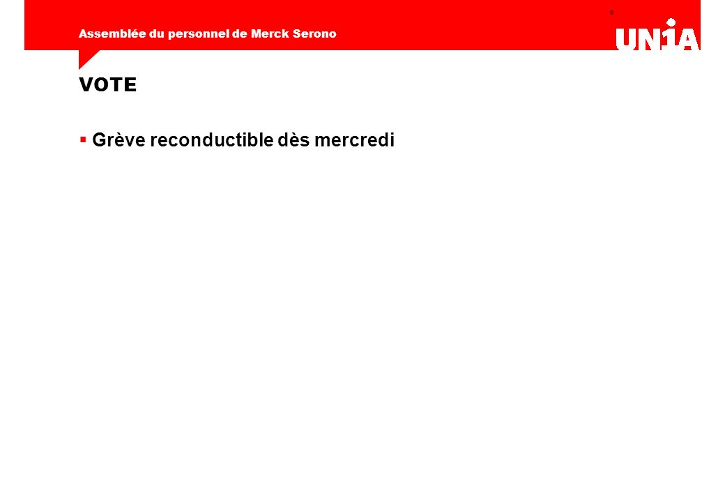 9 Assemblée du personnel de Merck Serono VOTE Grève reconductible dès mercredi