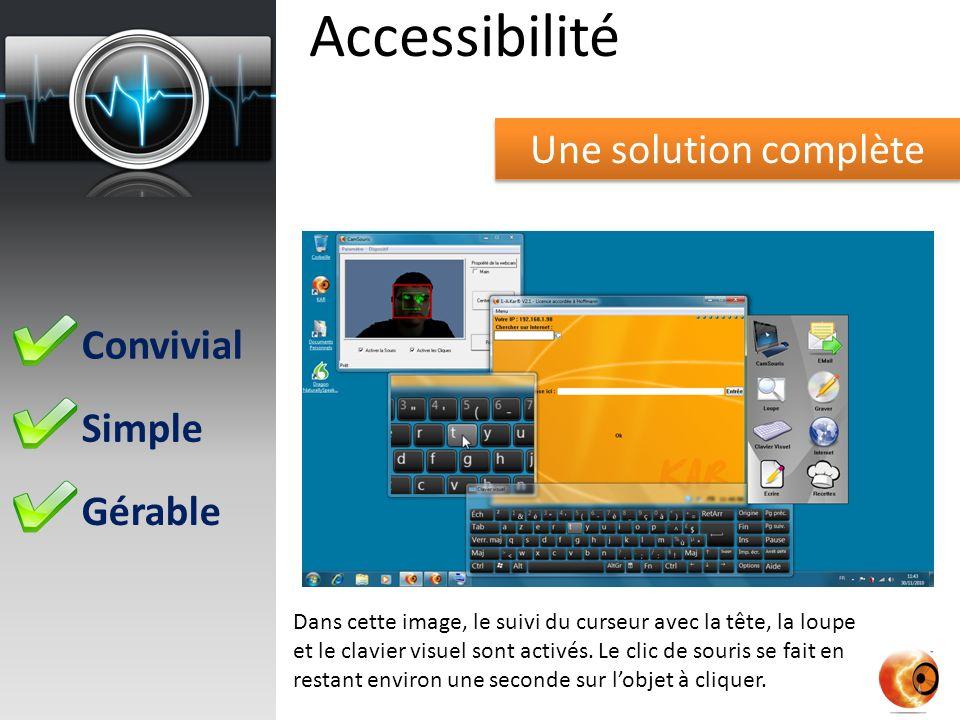Une solution complète Accessibilité Convivial Simple Gérable Dans cette image, le suivi du curseur avec la tête, la loupe et le clavier visuel sont activés.