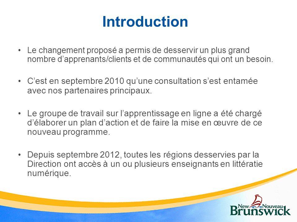 Introduction Le changement proposé a permis de desservir un plus grand nombre dapprenants/clients et de communautés qui ont un besoin. Cest en septemb