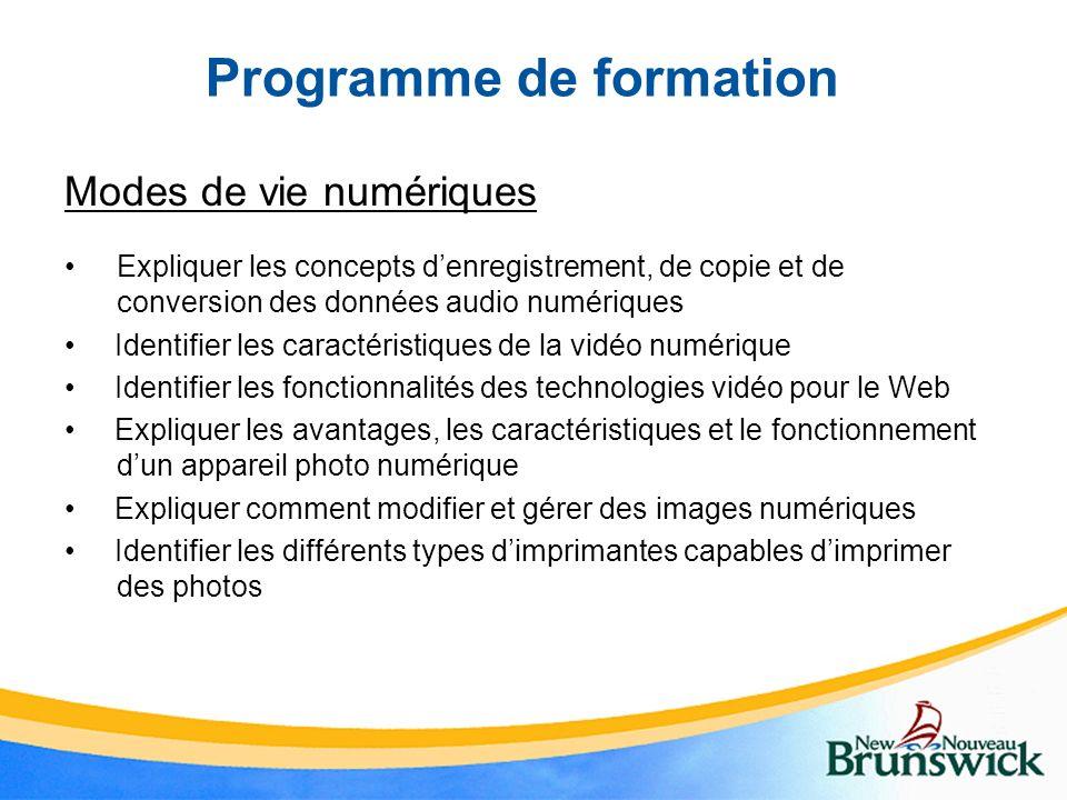 Programme de formation Modes de vie numériques Expliquer les concepts denregistrement, de copie et de conversion des données audio numériques Identifi