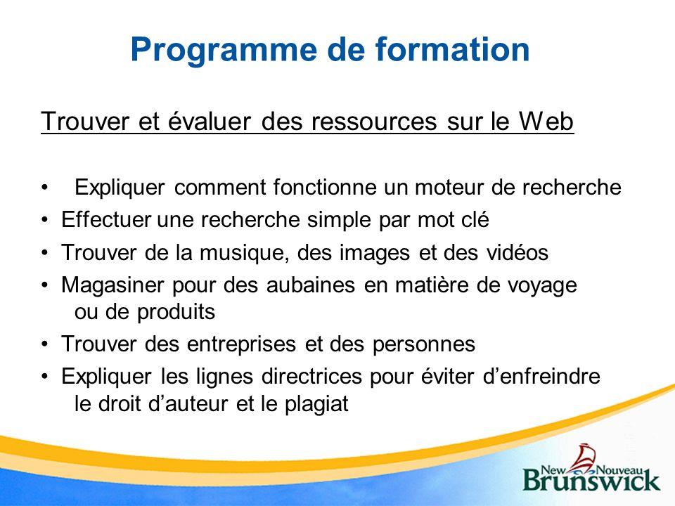 Programme de formation Trouver et évaluer des ressources sur le Web Expliquer comment fonctionne un moteur de recherche Effectuer une recherche simple