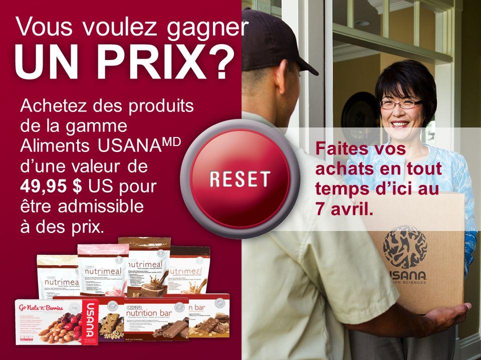 Faites vos achats en tout temps dici au 7 avril. UN PRIX? Vous voulez gagner Achetez des produits de la gamme Aliments USANA MD dune valeur de 49,95 $