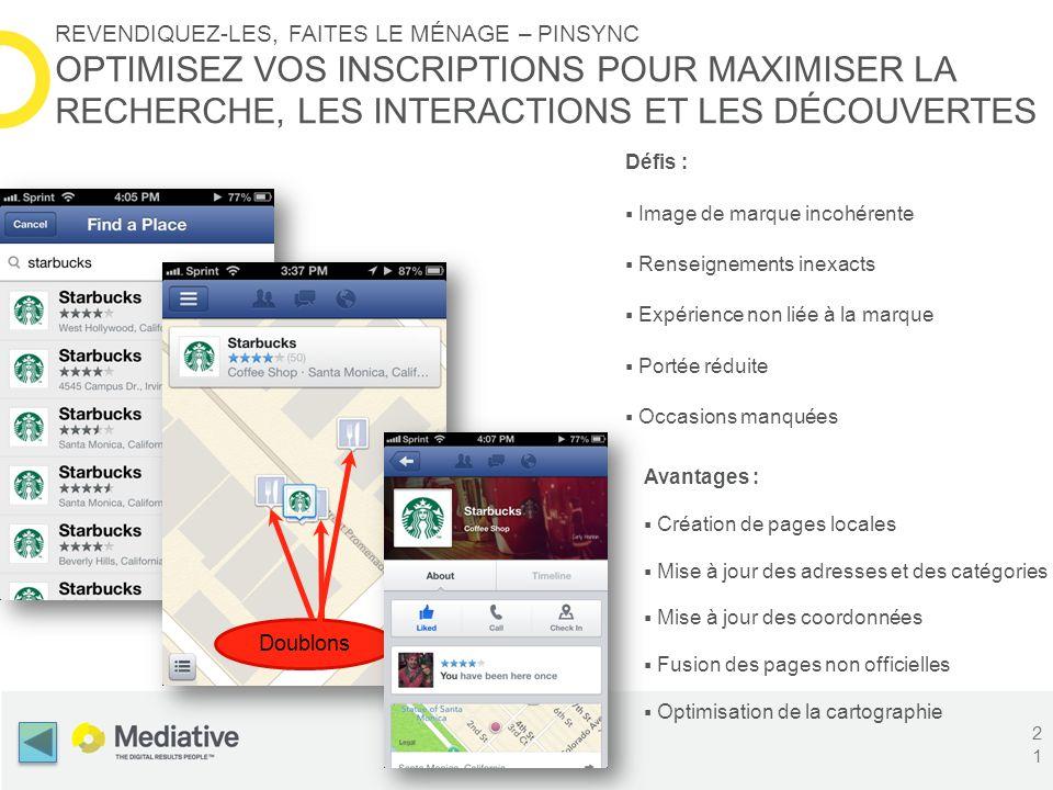 Avantages : Création de pages locales Mise à jour des adresses et des catégories Mise à jour des coordonnées Fusion des pages non officielles Optimisa