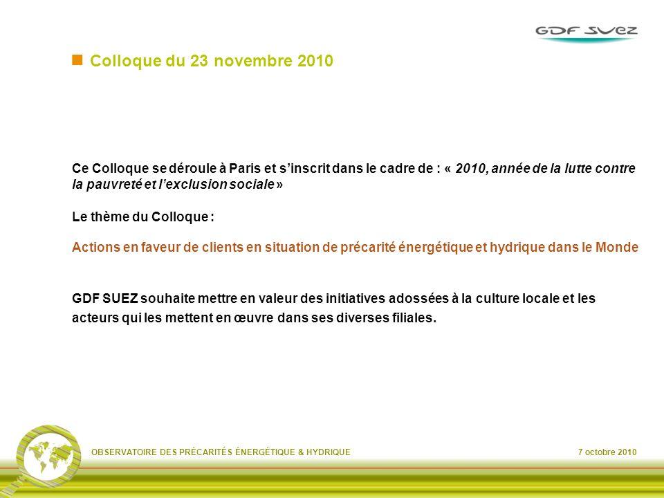 7 octobre 2010OBSERVATOIRE DES PRÉCARITÉS ÉNERGÉTIQUE & HYDRIQUE Colloque du 23 novembre 2010 Ce Colloque se déroule à Paris et sinscrit dans le cadre