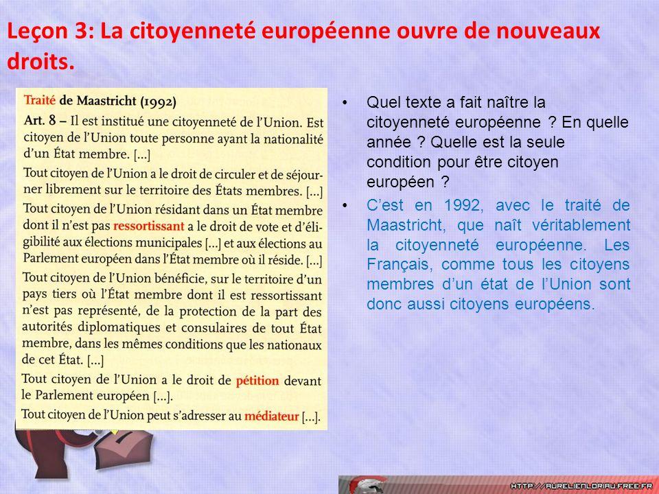 Quel texte a fait naître la citoyenneté européenne ? En quelle année ? Quelle est la seule condition pour être citoyen européen ? Cest en 1992, avec l